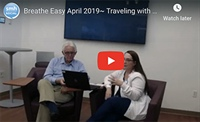 Breathe Easy April 2019 ~ Traveling with Lung Disease & Oxygen