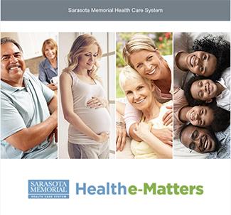 Sign up for Sarasota Memorial's Healthe-Matters Newsletter